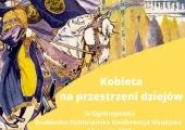 """Plakat zapraszający na konferencję """"Kobieta na przestrzeni dziejów""""."""