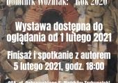 """Plakat zapraszający na wystawę Dominika Woźniaka """"Rok 2020""""."""