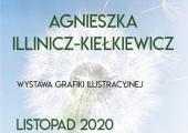 Plakat zapraszający na wystawę Agnieszki Illinicz-Kiełkiewicz.