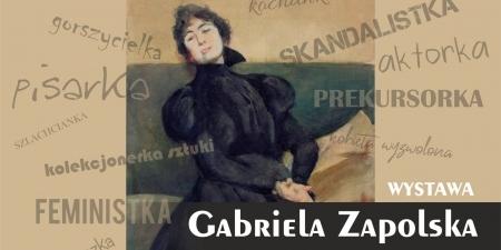 Wystawa: Gabriela Zapolska, 3 III 1857-21 XII 1921