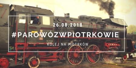 Parowóz w Piotrkowie Trybunalskim!