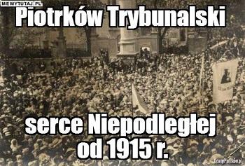 Serce Niepodległej - Piotrków Trybunalski w latach 1915-1919
